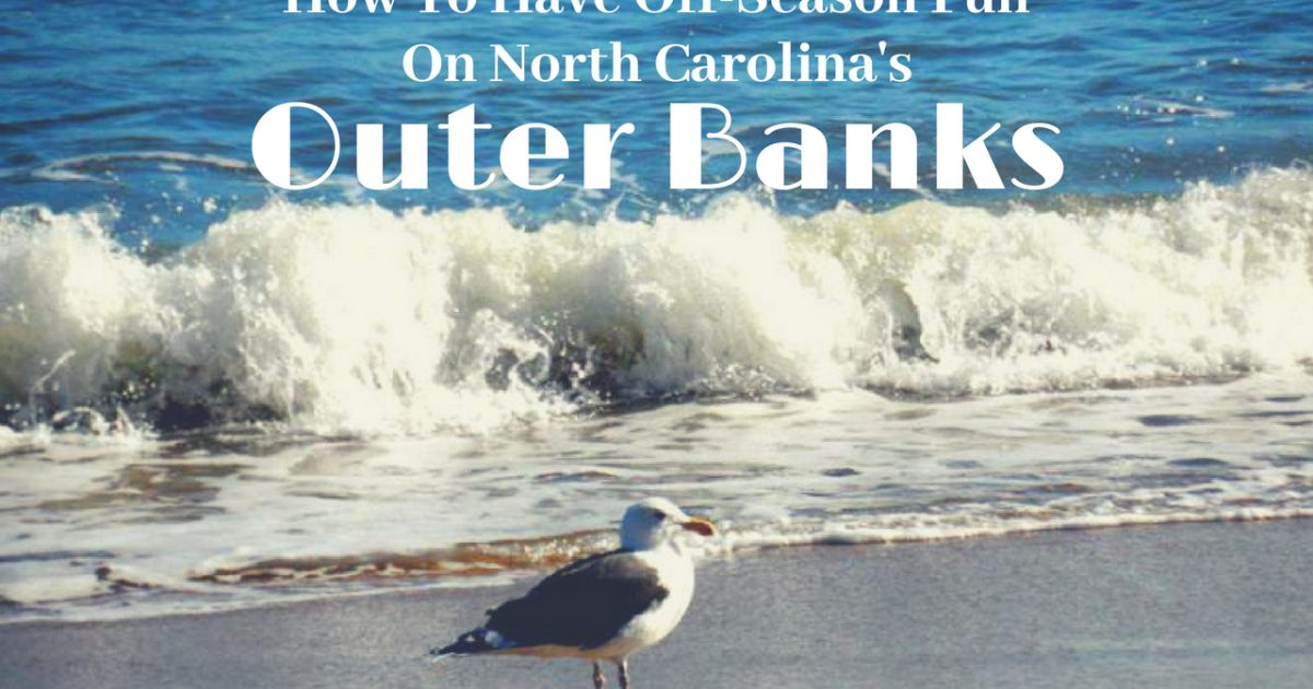 How To Have Off-Season Fun Outer Banks #PullOverAndLetMeOut