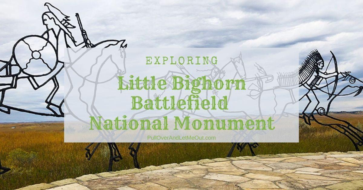 Little Bighorn Battlefield National Monument PullOverAndLetMeOut
