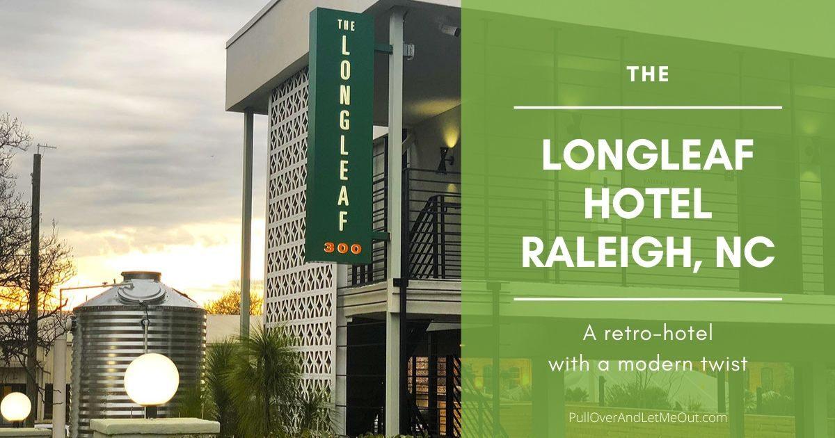 Longleaf hotel Raleigh, NC PullOverAndLetMeOut