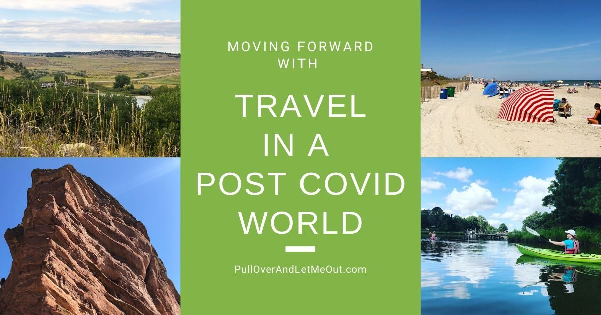 Moving Forward with Travel in a Post Covid World PullOverAndLetMeOut