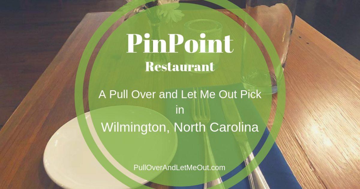 PinPoint Restaurant Wilmington NC PullOverAndLetMeOut