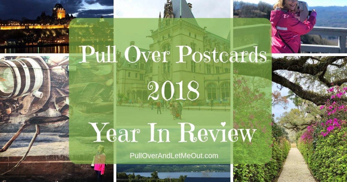 Pull Over Postcards 2018 Year In Review PullOverandLetMeOut.com