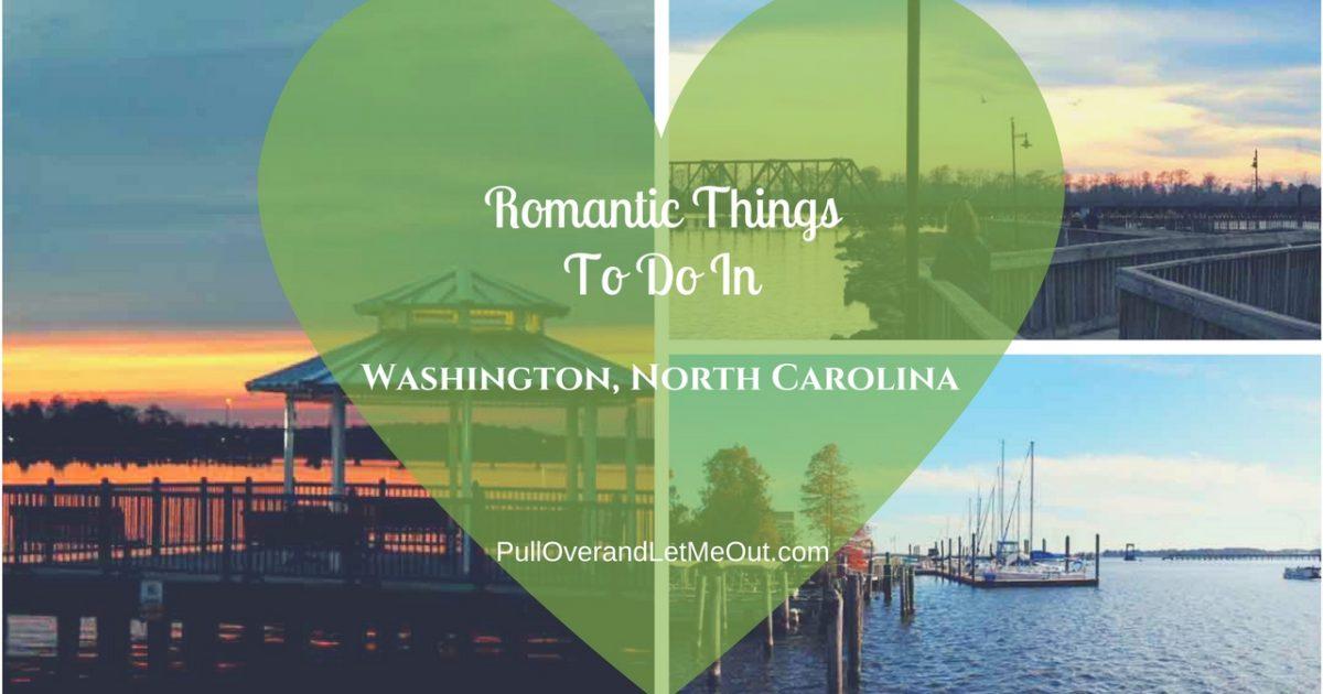 Romantic Things Washington NC PullOverandLetMeOut feature 2