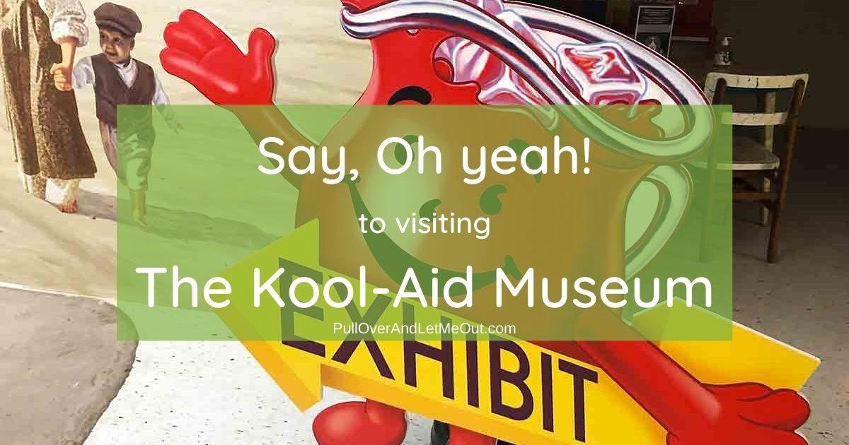 Say, Oh yeah! Kool Aid Museum Hastings, NC PullOverAndLetMeOut
