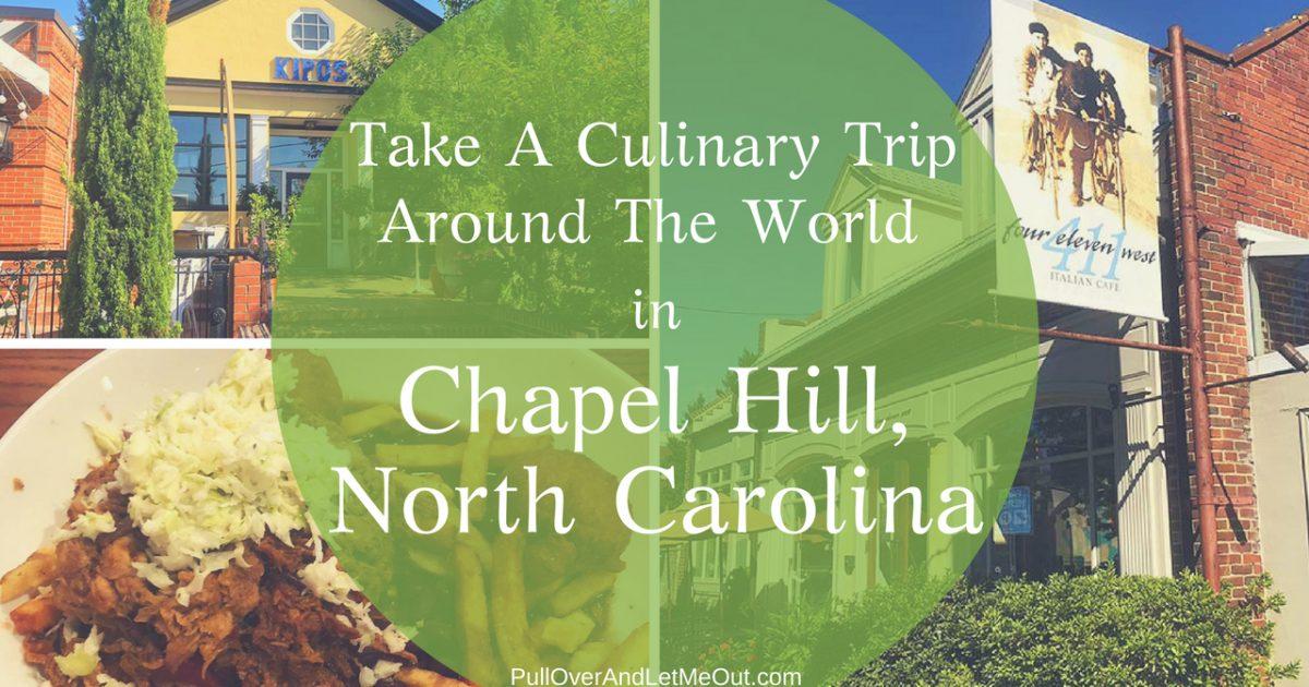 Take A Culinary Trip Chapel Hill, North Carolina PullOverAndLetMeOut