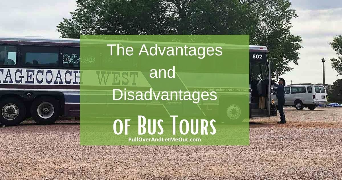The Advantages and Disadvantages of Bus Tours PullOverAndLetMeOut
