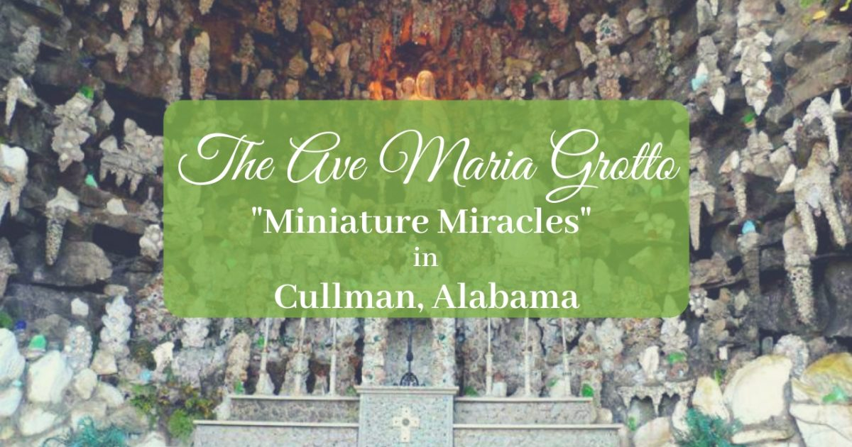 The Ave Maria Grotto Cullman, Alabama PullOverAndLetMeOut
