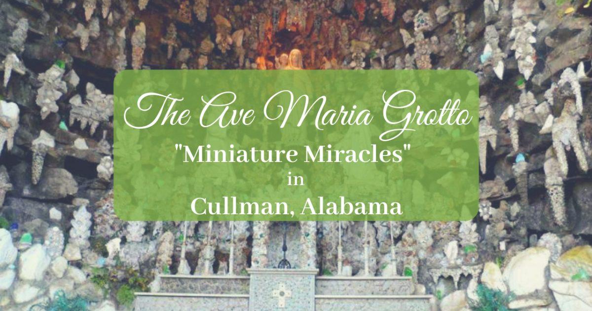 The Ave Maria Grotto Cullman, Alabama PullOverAndLetMeOut