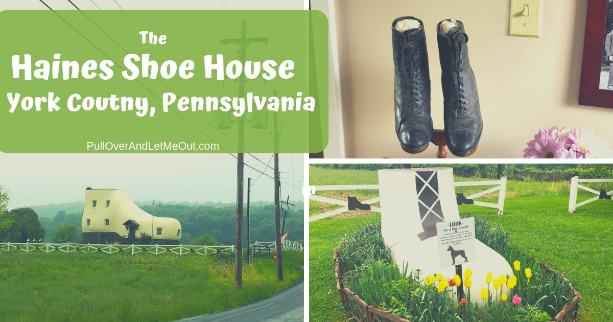 The Haines Shoe House York, PA PullOverAndLetMeOut.com