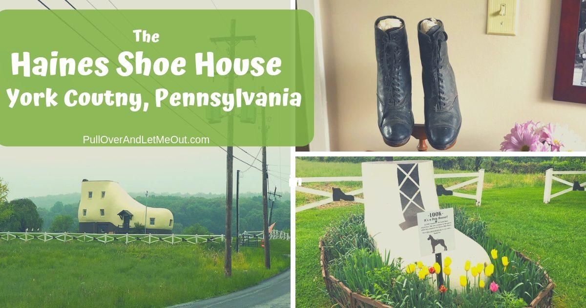 The Haines Shoe House York, PA PullOverAndLetMeOut.com