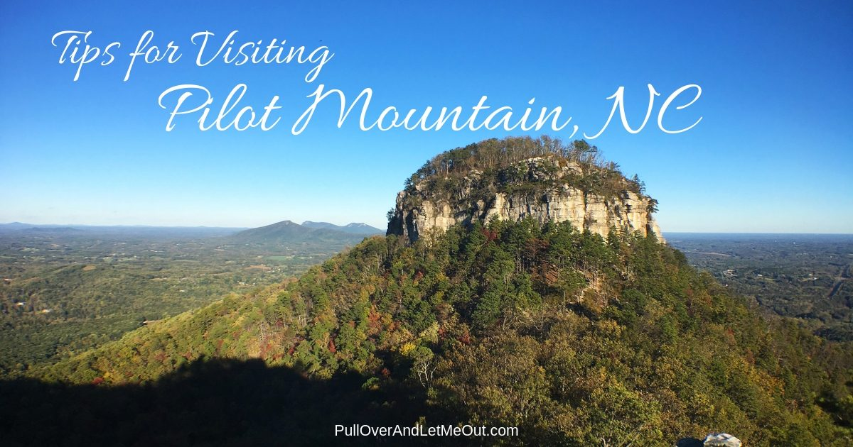 Tips for Visiting Pilot Mountain, NC PullOverAndLetMeOut