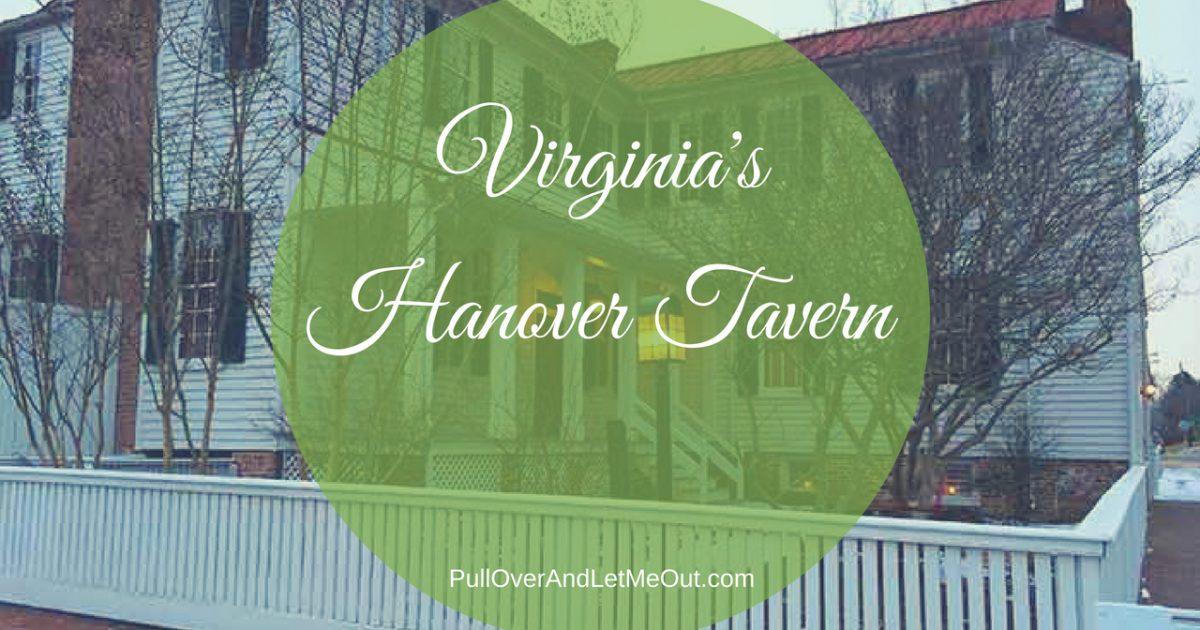 Virginia's Hanover Tavern PullOverAndLetMeOut