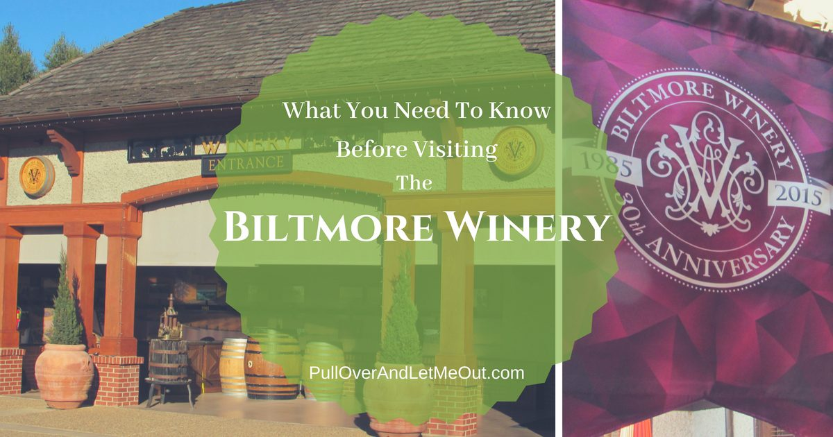 Visit the Biltmore Winery PullOverAndLetMeOut