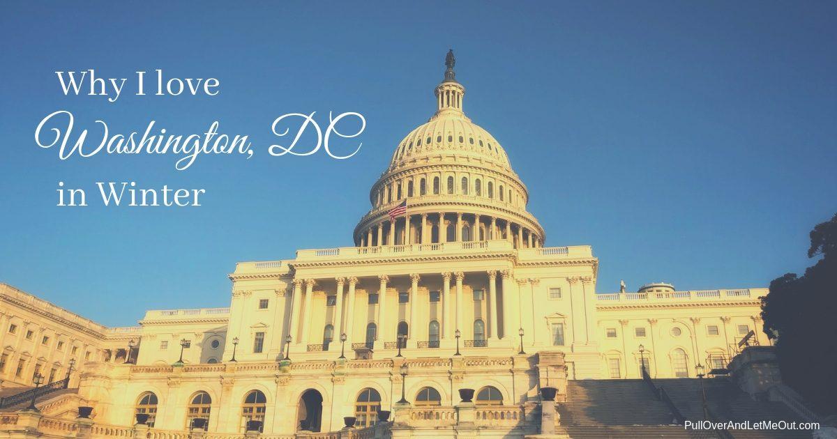 Why I love Washington, DC in Winter PullOverAndLetMeOut.com