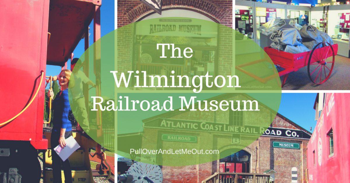 Wilmington Railroad Museum PullOverAndLetMeOut
